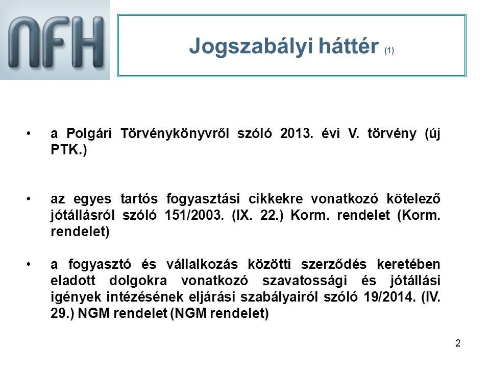 2 Jogszabályi háttér (1) a Polgári Törvénykönyvről szóló 2013.