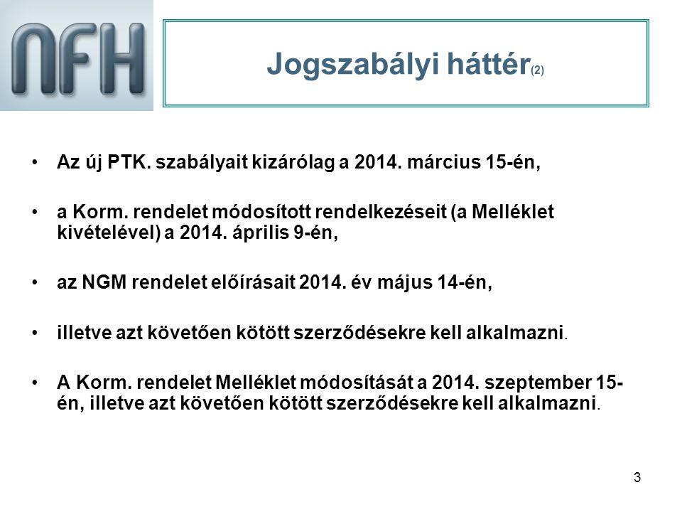 3 Az új PTK. szabályait kizárólag a 2014. március 15-én, a Korm.