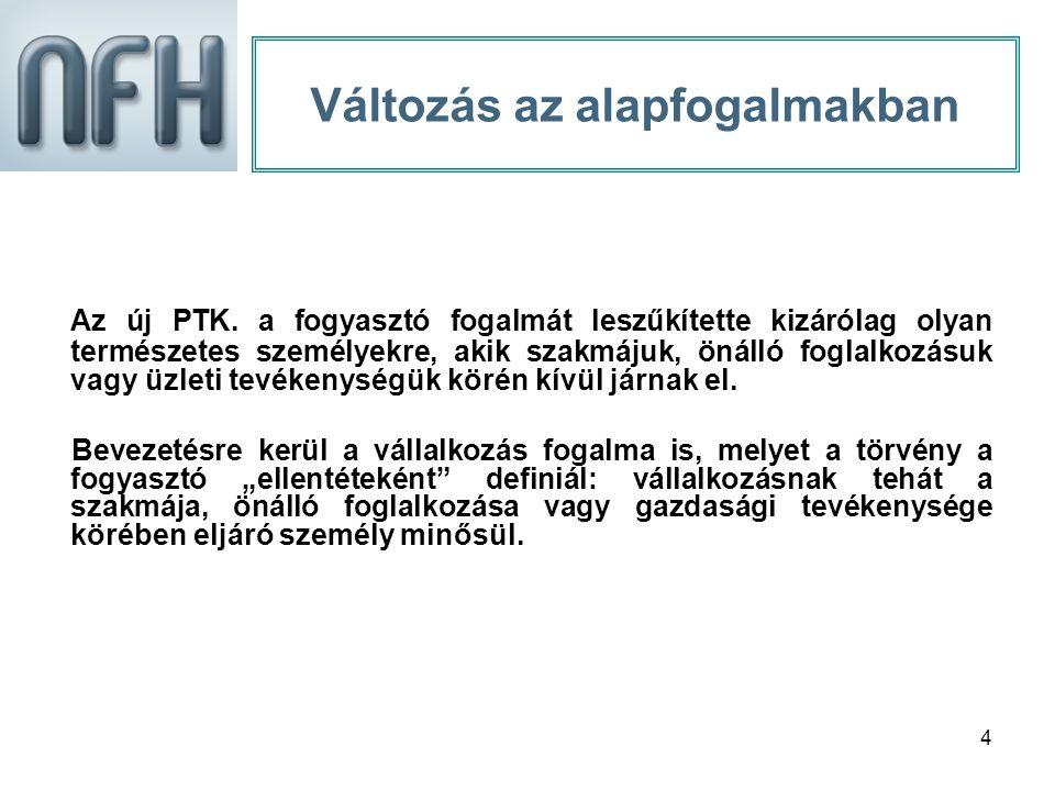 4 Változás az alapfogalmakban Az új PTK.