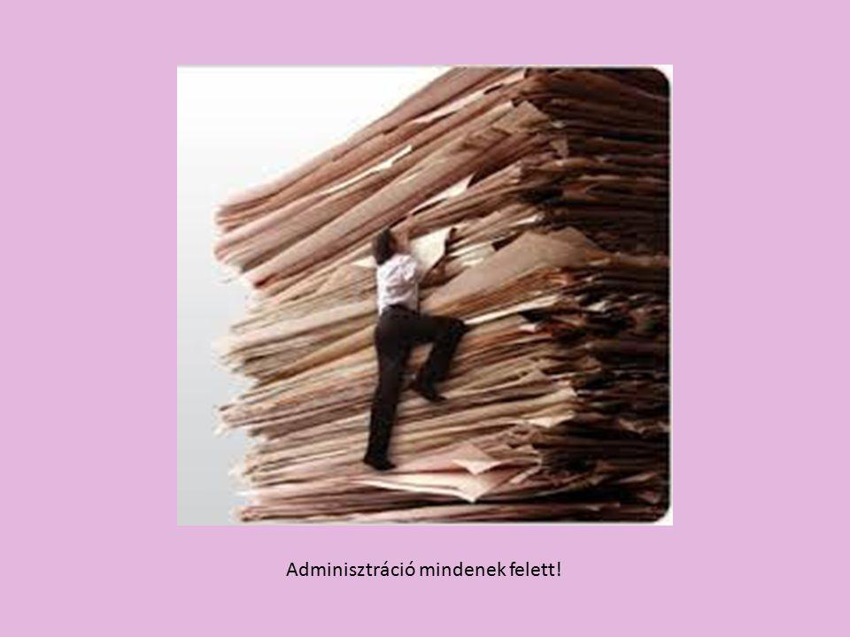 Adminisztráció mindenek felett!