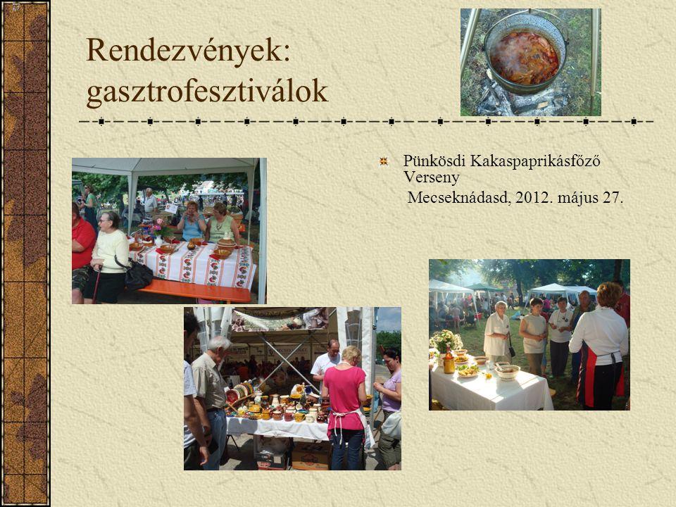 Rendezvények: gasztrofesztiválok Pünkösdi Kakaspaprikásfőző Verseny Mecseknádasd, 2012. május 27.