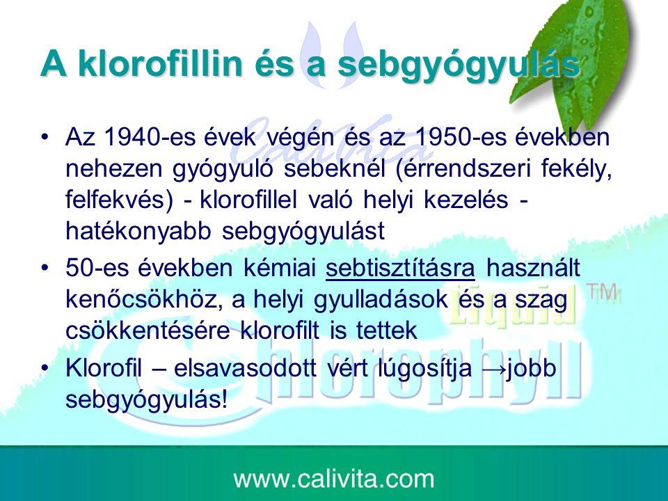 A klorofillin és a sebgyógyulás Az 1940-es évek végén és az 1950-es években nehezen gyógyuló sebeknél (érrendszeri fekély, felfekvés) - klorofillel való helyi kezelés - hatékonyabb sebgyógyulást 50-es években kémiai sebtisztításra használt kenőcsökhöz, a helyi gyulladások és a szag csökkentésére klorofilt is tettek Klorofil – elsavasodott vért lúgosítja →jobb sebgyógyulás!