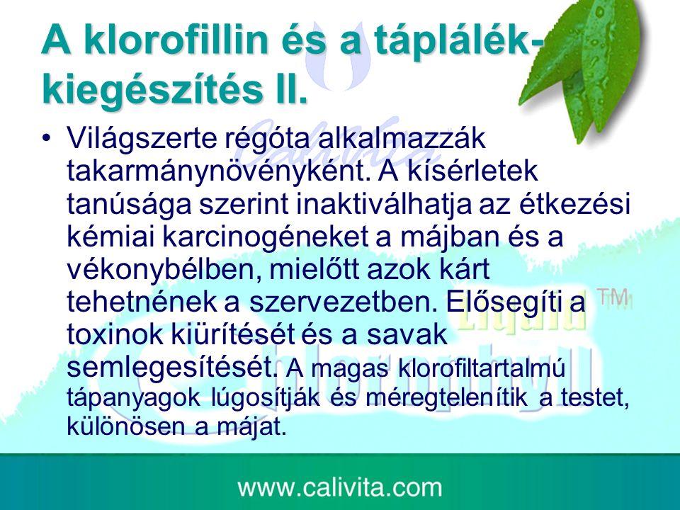 A klorofillin és a táplálék- kiegészítés II.Világszerte régóta alkalmazzák takarmánynövényként.