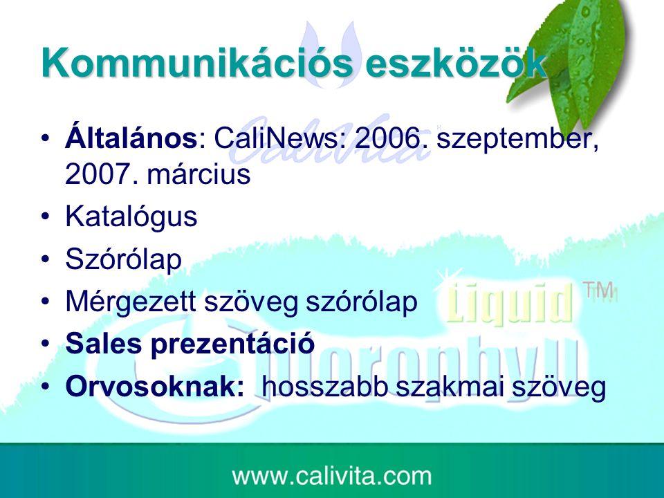 Kommunikációs eszközök Általános: CaliNews: 2006. szeptember, 2007.