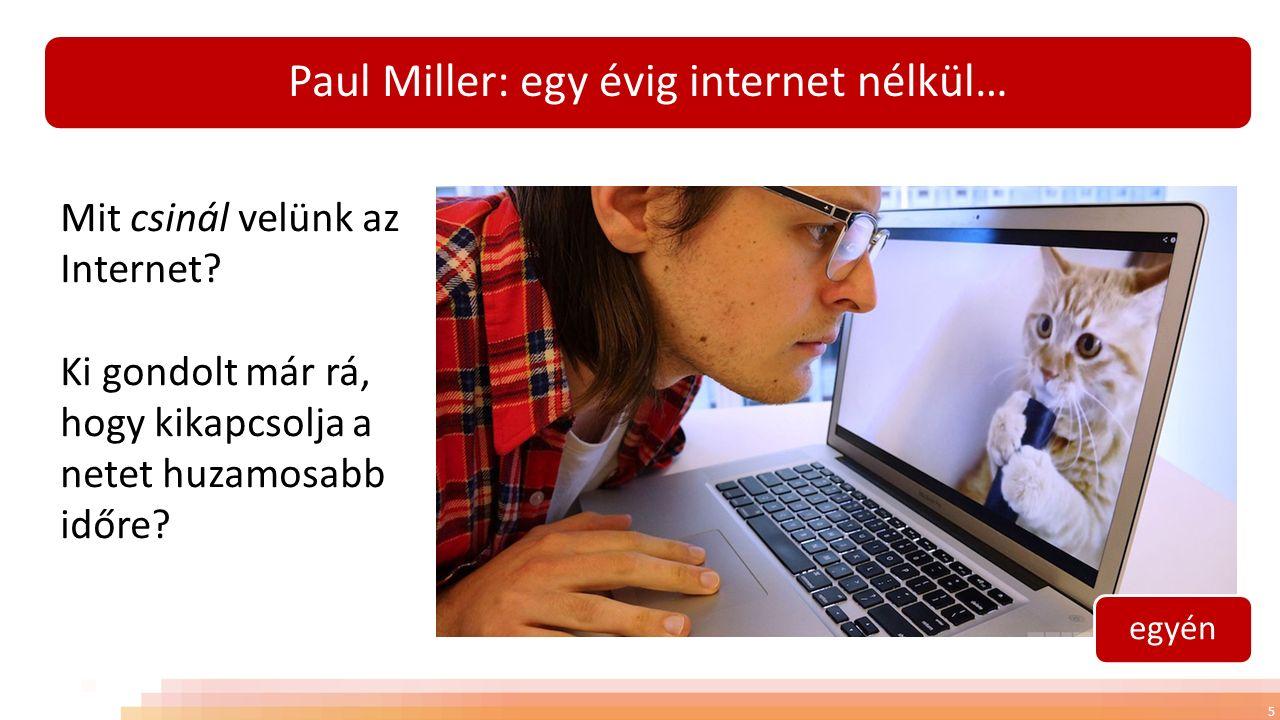 Paul Miller: egy évig internet nélkül… 5 Mit csinál velünk az Internet.