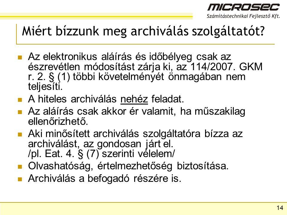 14 Miért bízzunk meg archiválás szolgáltatót.