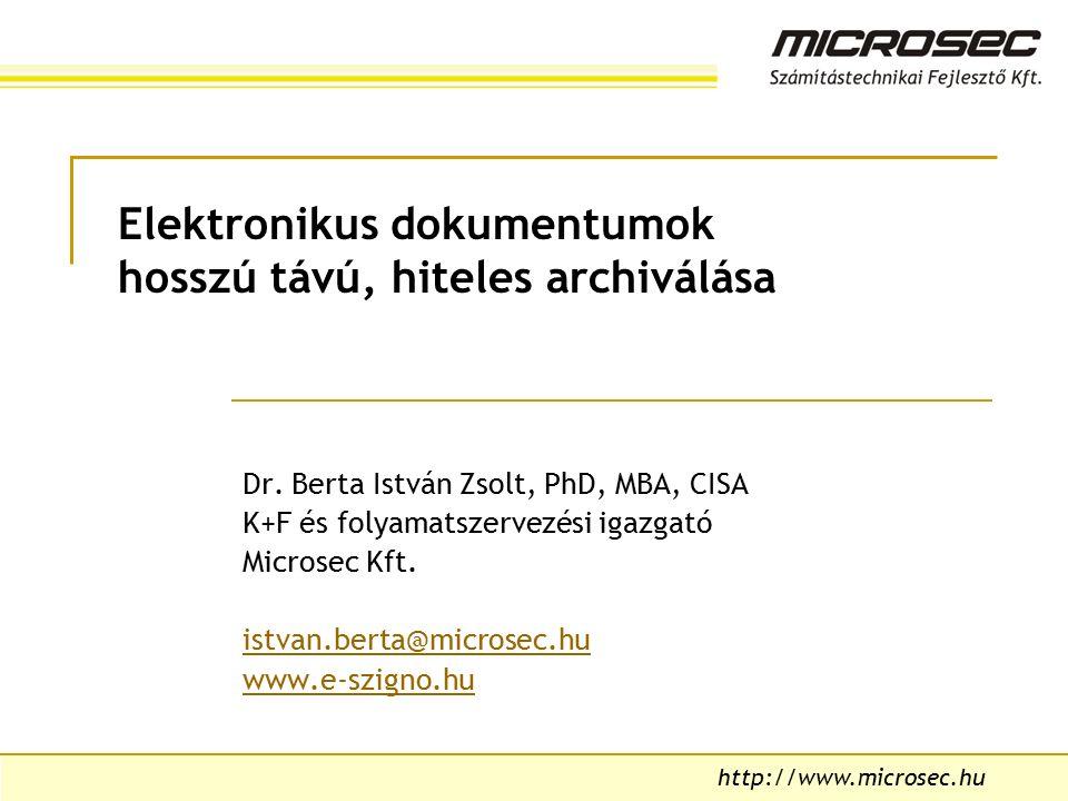 http://www.microsec.hu Elektronikus dokumentumok hosszú távú, hiteles archiválása Dr.
