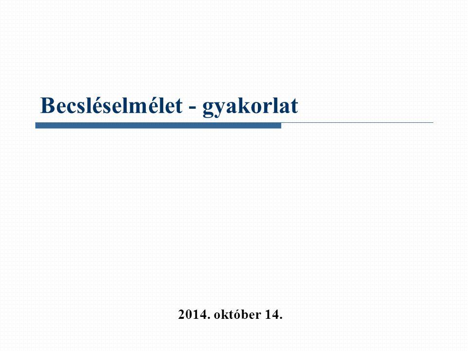 Becsléselmélet - gyakorlat 2014. október 14.