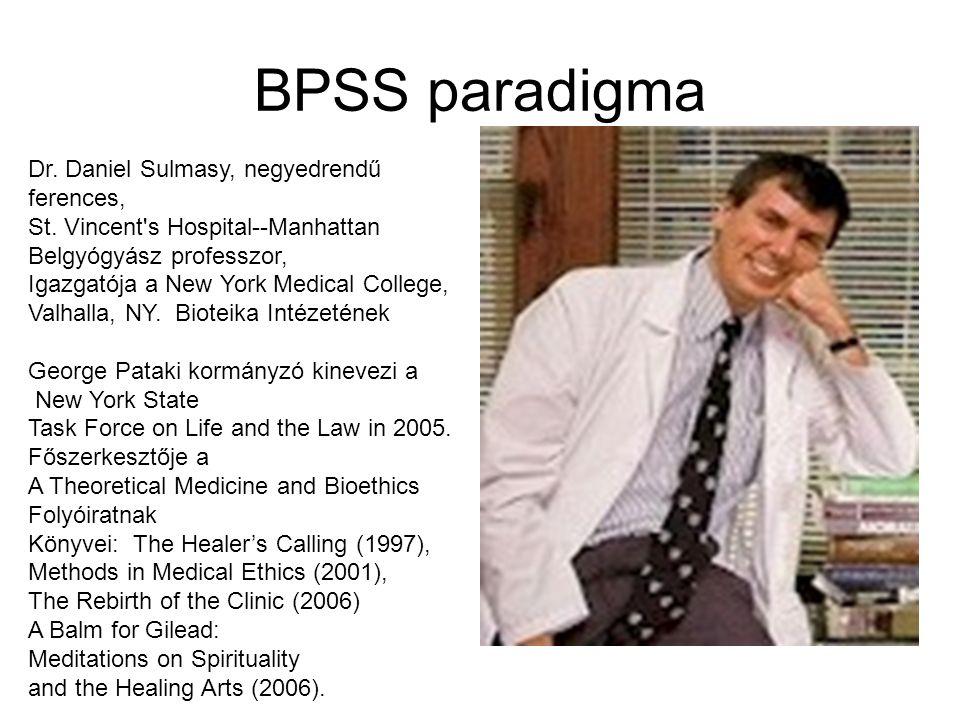 BPSS paradigma Dr. Daniel Sulmasy, negyedrendű ferences, St. Vincent's Hospital--Manhattan Belgyógyász professzor, Igazgatója a New York Medical Colle