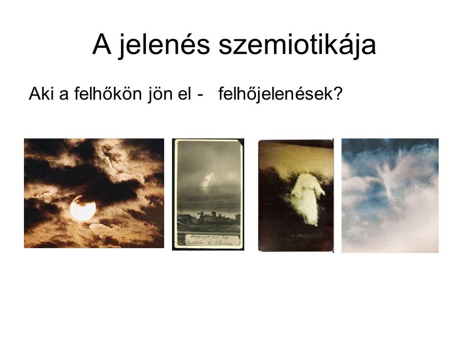A jelenés szemiotikája Aki a felhőkön jön el - felhőjelenések?