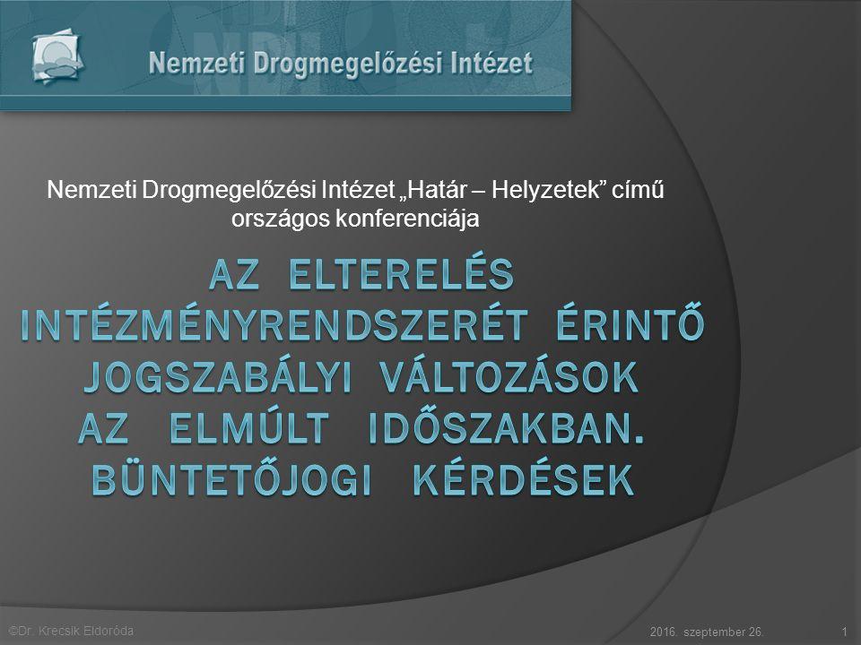 """©Dr. Krecsik Eldoróda Nemzeti Drogmegelőzési Intézet """"Határ – Helyzetek"""" című országos konferenciája 2016. szeptember 26.1"""