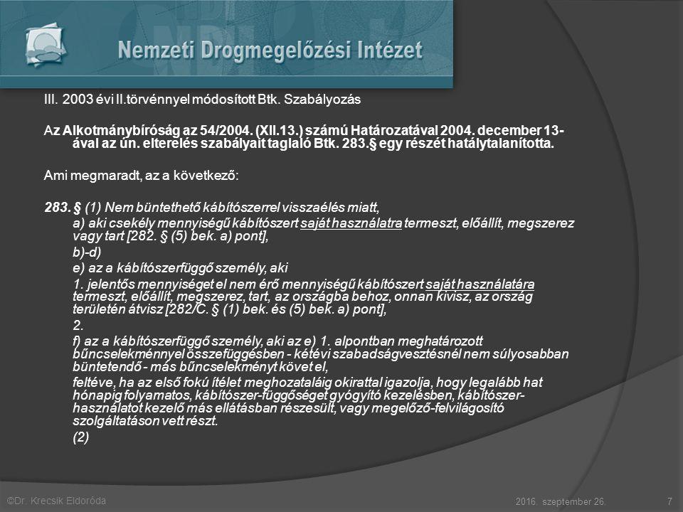 ©Dr. Krecsik Eldoróda III. 2003 évi II.törvénnyel módosított Btk.