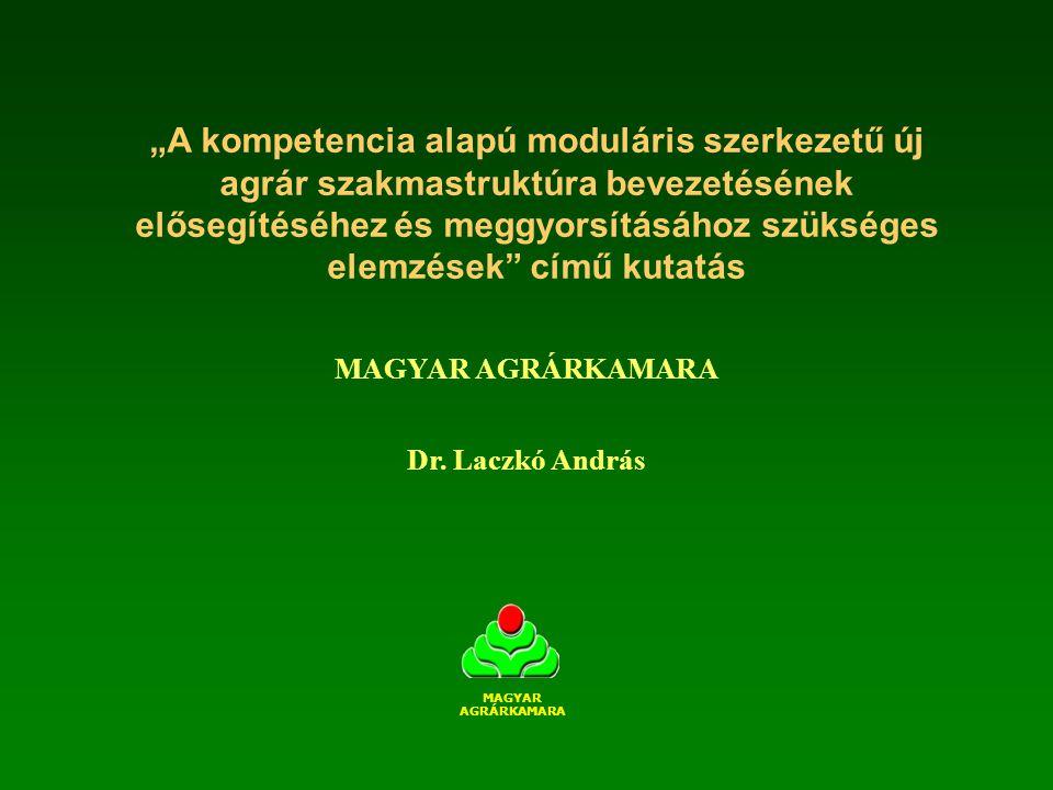 """MAGYAR AGRÁRKAMARA Dr. Laczkó András """"A kompetencia alapú moduláris szerkezetű új agrár szakmastruktúra bevezetésének elősegítéséhez és meggyorsításáh"""