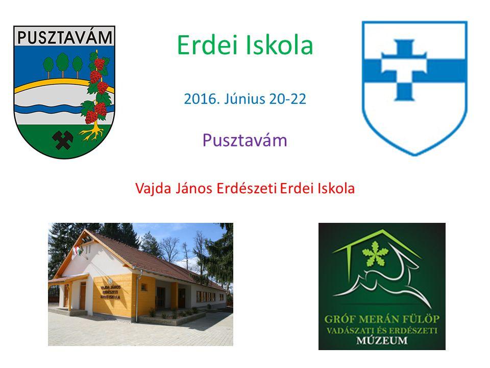 Erdei Iskola 2016. Június 20-22 Pusztavám Vajda János Erdészeti Erdei Iskola