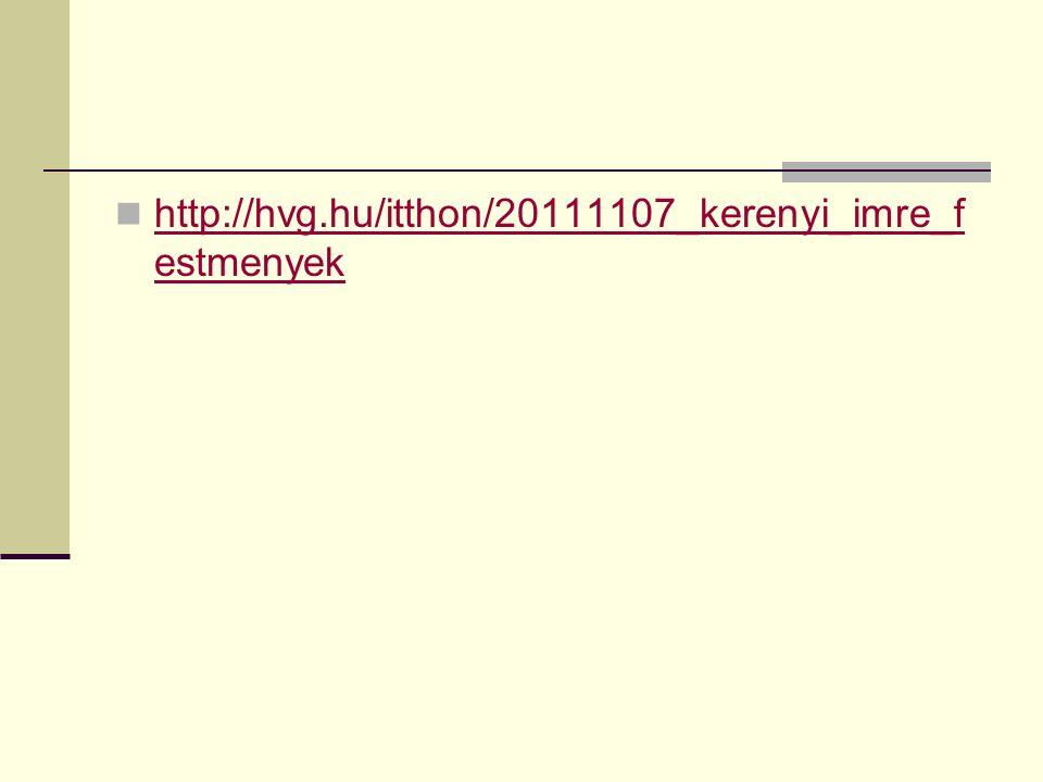 http://hvg.hu/itthon/20111107_kerenyi_imre_f estmenyek http://hvg.hu/itthon/20111107_kerenyi_imre_f estmenyek
