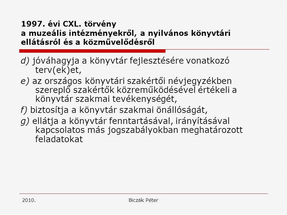 2010.Biczák Péter 1997. évi CXL.