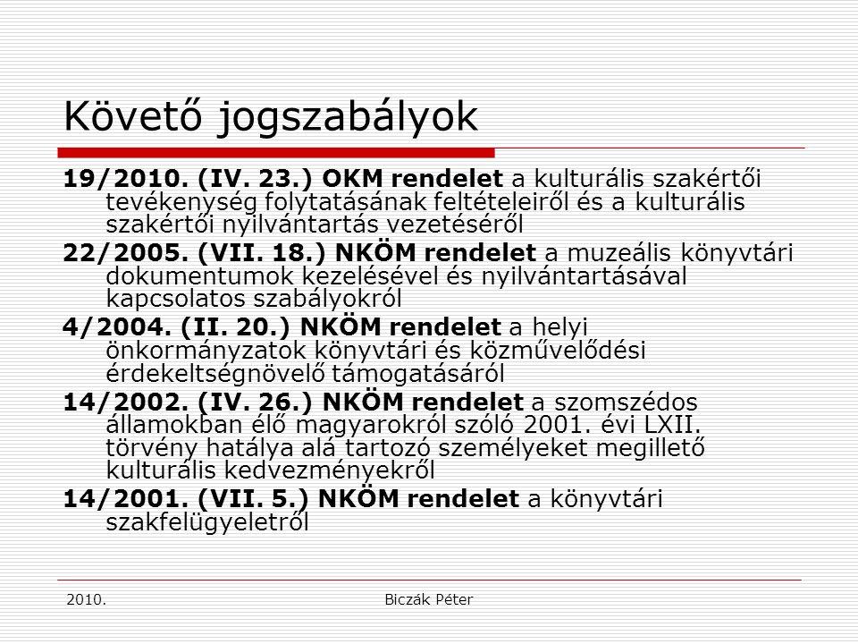 2010.Biczák Péter Követő jogszabályok 19/2010. (IV.
