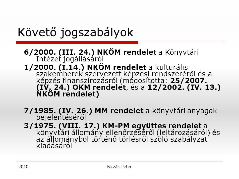 2010.Biczák Péter Követő jogszabályok 6/2000. (III.