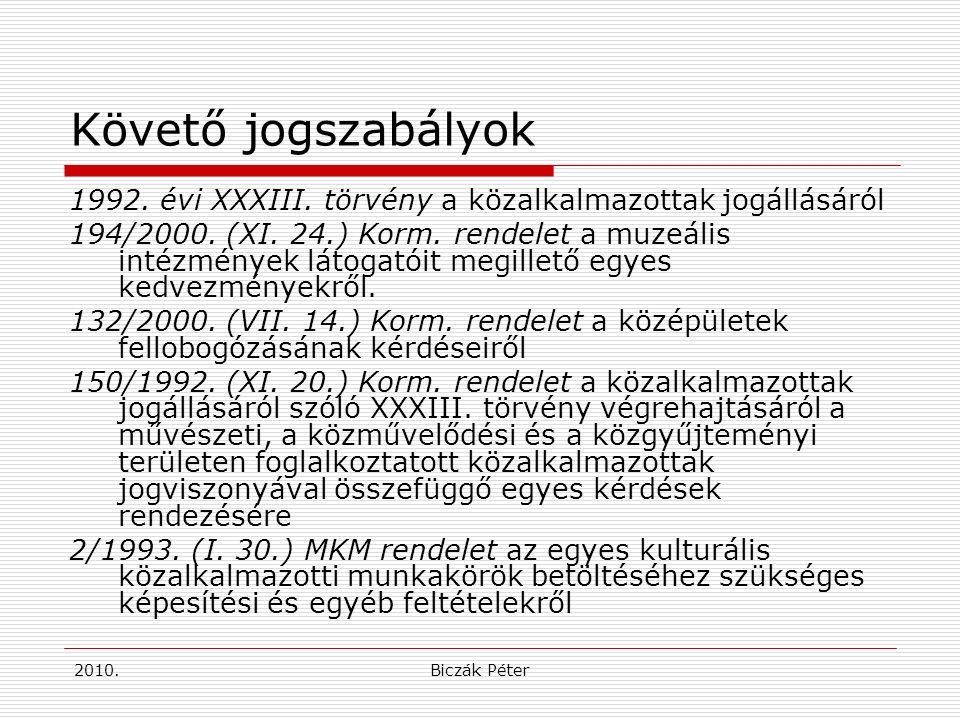 2010.Biczák Péter Követő jogszabályok 1992. évi XXXIII.