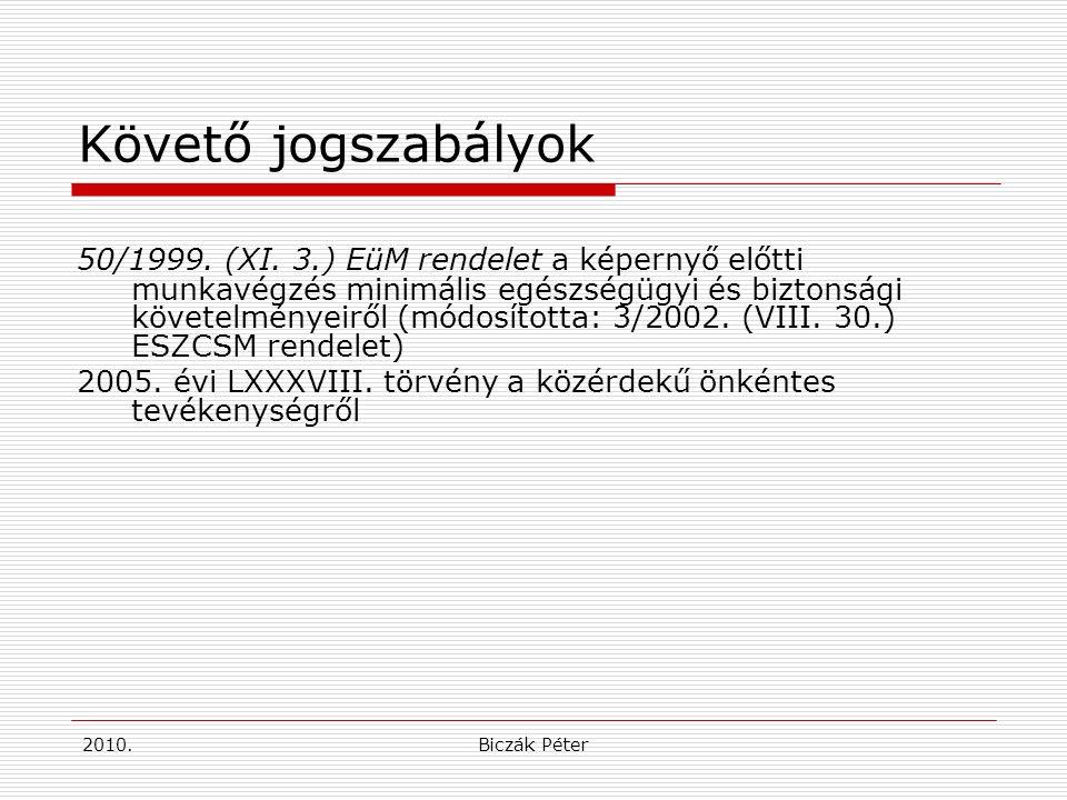 2010.Biczák Péter Követő jogszabályok 50/1999. (XI.