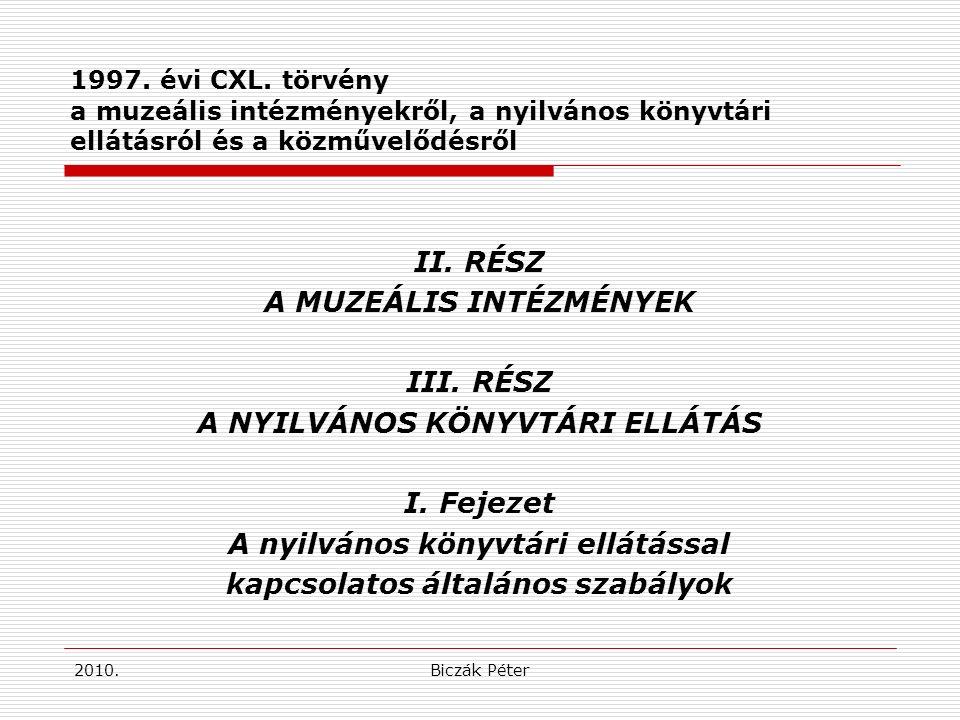 2010.Biczák Péter 1997.évi CXL.