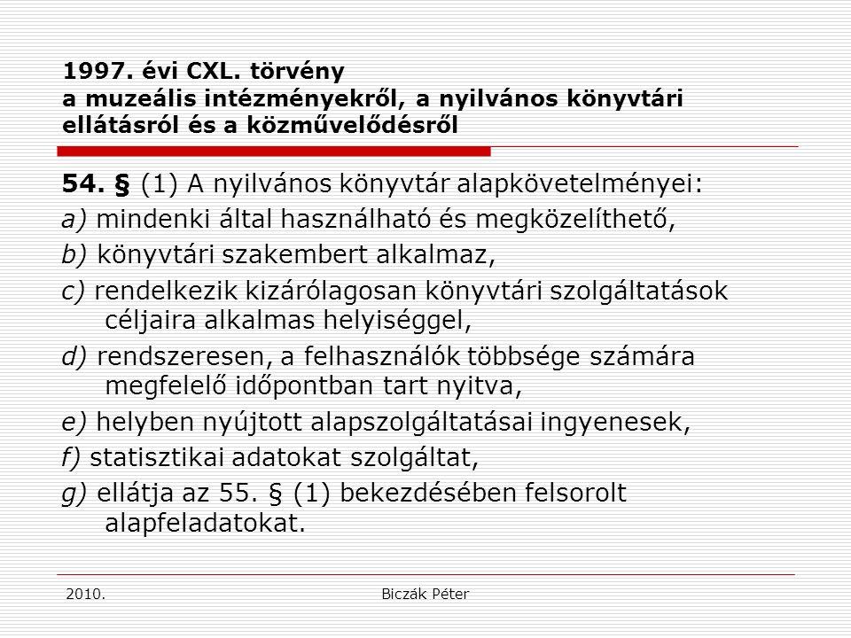 2010.Biczák Péter Követő jogszabályok 73/2003.(V.