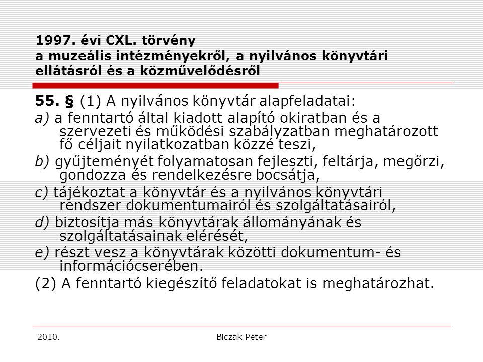 2010.Biczák Péter Követő jogszabályok 19/2010.(IV.