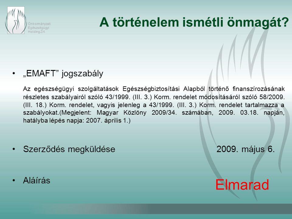 Önkormányzati Egészségügyi Holding Zrt. A történelem ismétli önmagát.