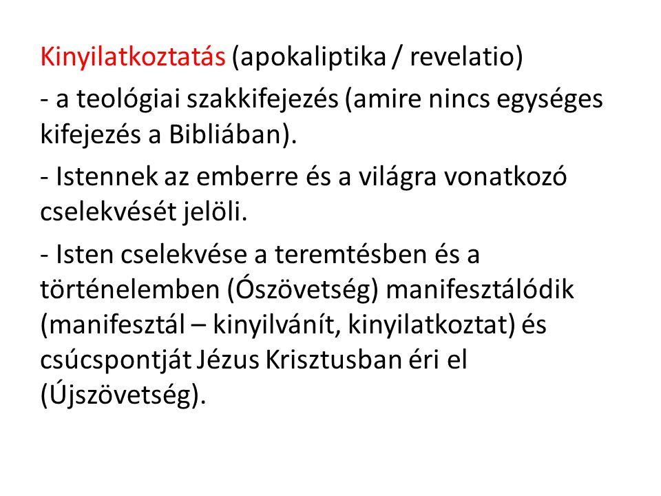 Kinyilatkoztatás (apokaliptika / revelatio) - a teológiai szakkifejezés (amire nincs egységes kifejezés a Bibliában).
