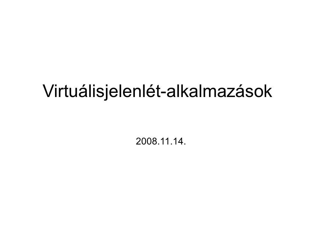 Virtuálisjelenlét-alkalmazások 2008.11.14.