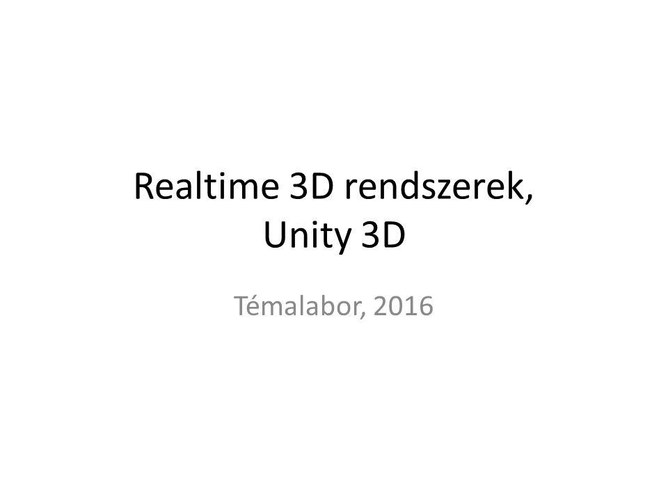 Realtime 3D rendszerek, Unity 3D Témalabor, 2016