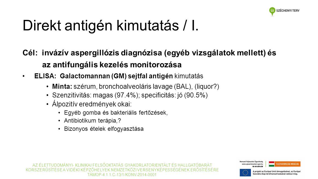 Cél: invázív aspergillózis diagnózisa (egyéb vizsgálatok mellett) és az antifungális kezelés monitorozása ELISA: Galactomannan (GM) sejtfal antigén ki