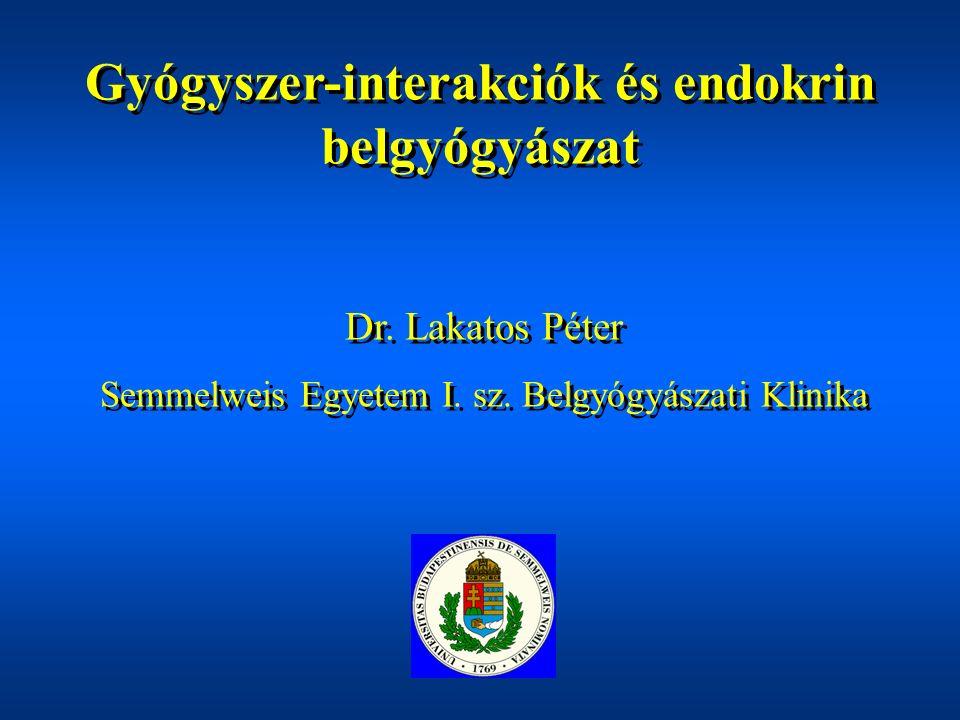 Gyógyszer-interakciók és endokrin belgyógyászat Dr.
