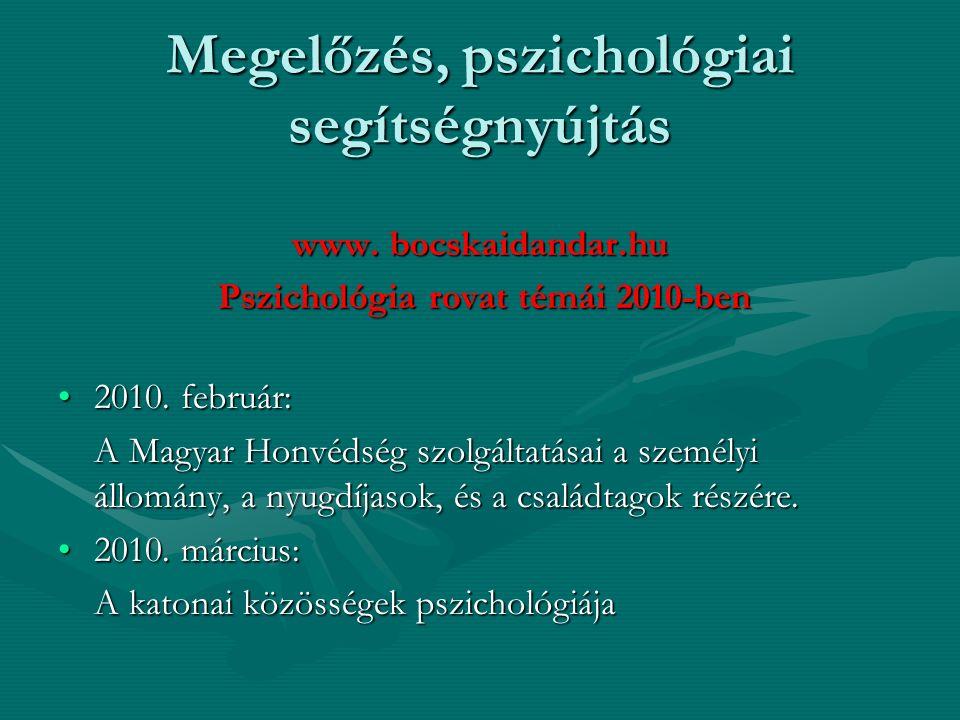 Megelőzés, pszichológiai segítségnyújtás www. bocskaidandar.hu Pszichológia rovat témái 2010-ben Pszichológia rovat témái 2010-ben 2010. február:2010.