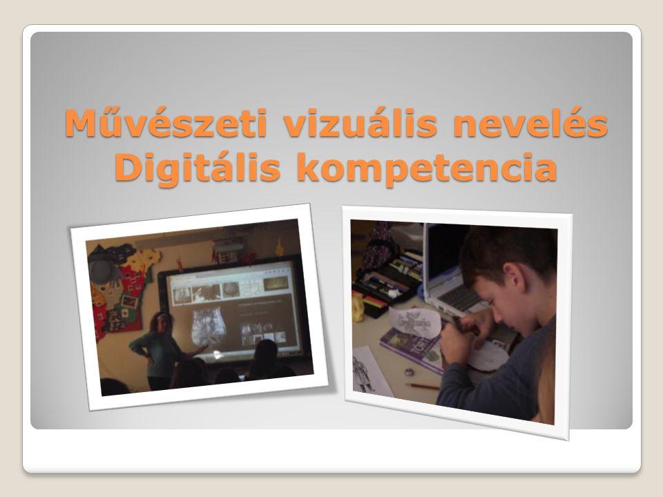 Művészeti vizuális nevelés Digitális kompetencia