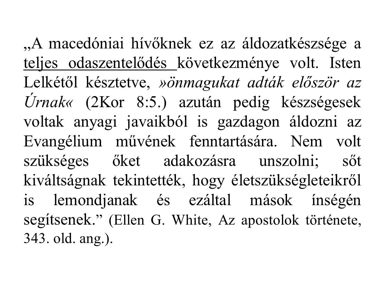 """""""A macedóniai hívőknek ez az áldozatkészsége a teljes odaszentelődés következménye volt."""