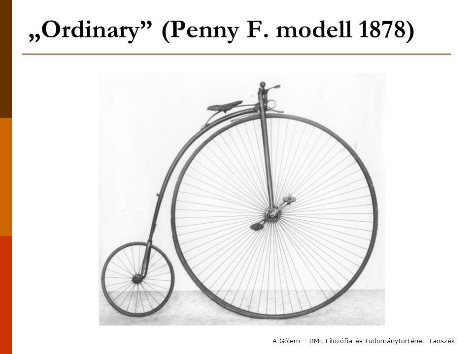 """""""Ordinary (Penny F. modell 1878) A Gólem – BME Filozófia és Tudománytörténet Tanszék"""