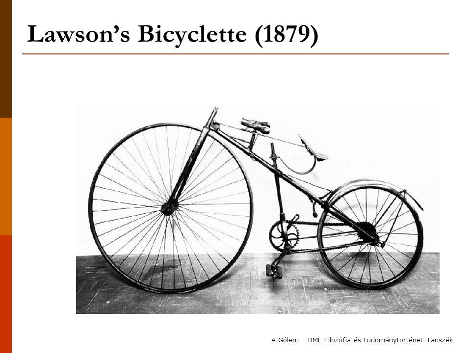 Lawson's Bicyclette (1879) A Gólem – BME Filozófia és Tudománytörténet Tanszék