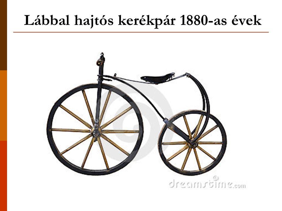 Lábbal hajtós kerékpár 1880-as évek