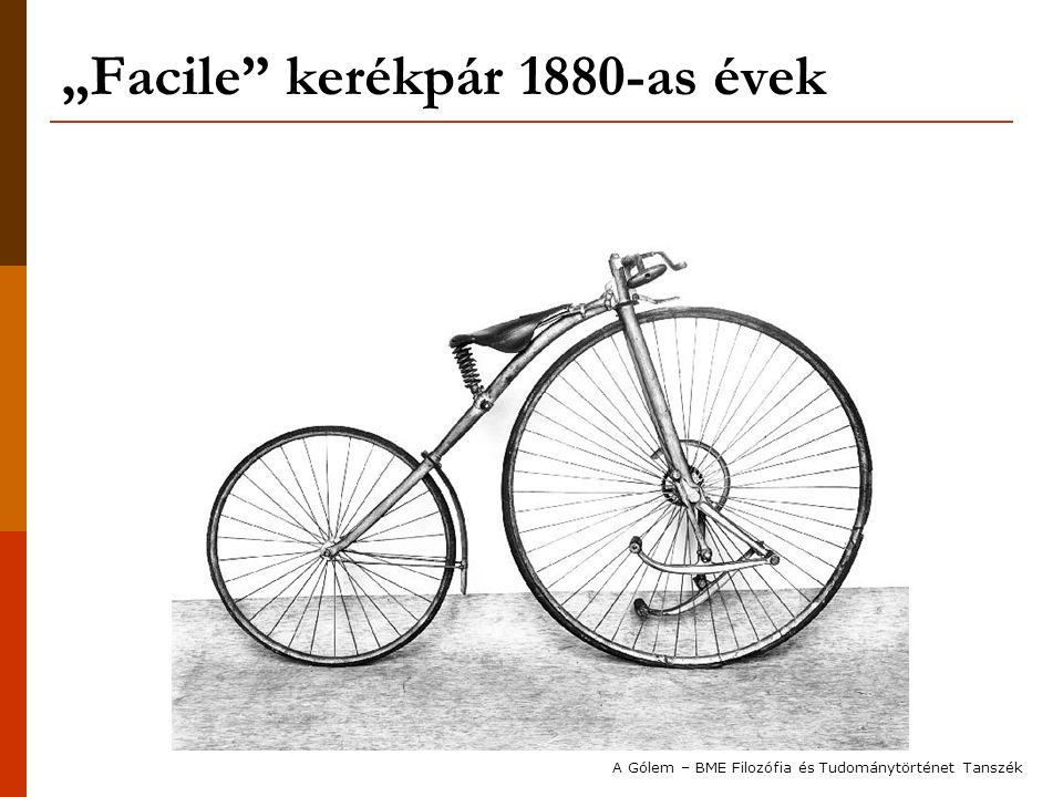 """""""Facile"""" kerékpár 1880-as évek A Gólem – BME Filozófia és Tudománytörténet Tanszék"""
