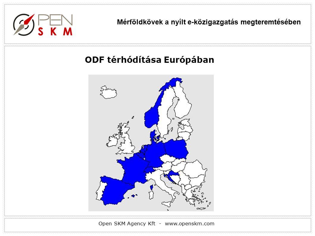 Open SKM Agency Kft - www.openskm.com ODF térhódítása Európában Mérföldkövek a nyílt e-közigazgatás megteremtésében