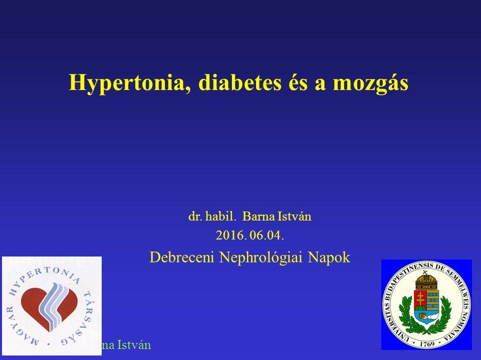 Dr.med.habil Barna István Hypertonia, diabetes és a mozgás dr.