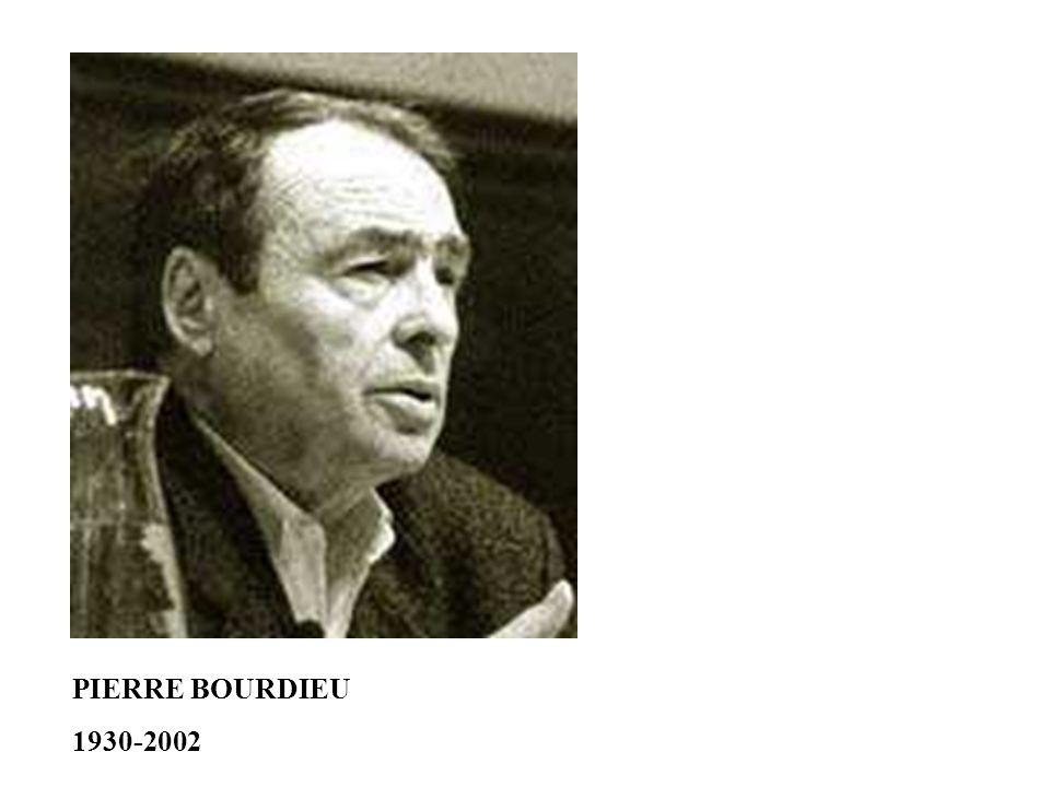 PIERRE BOURDIEU 1930-2002
