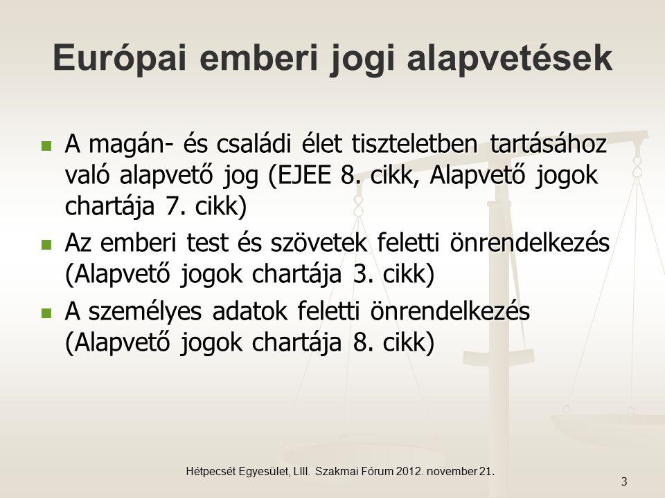 Európai emberi jogi alapvetések A magán- és családi élet tiszteletben tartásához való alapvető jog (EJEE 8.
