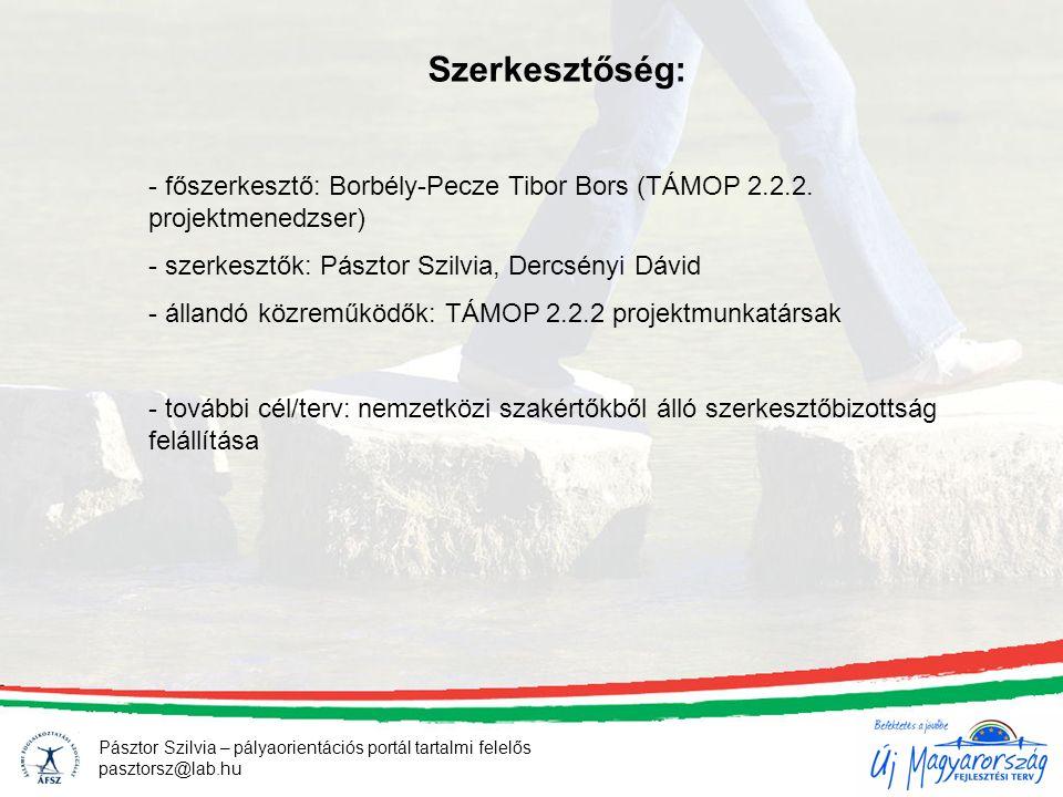 Pásztor Szilvia – pályaorientációs portál tartalmi felelős pasztorsz@lab.hu Szerkesztőség: - főszerkesztő: Borbély-Pecze Tibor Bors (TÁMOP 2.2.2.