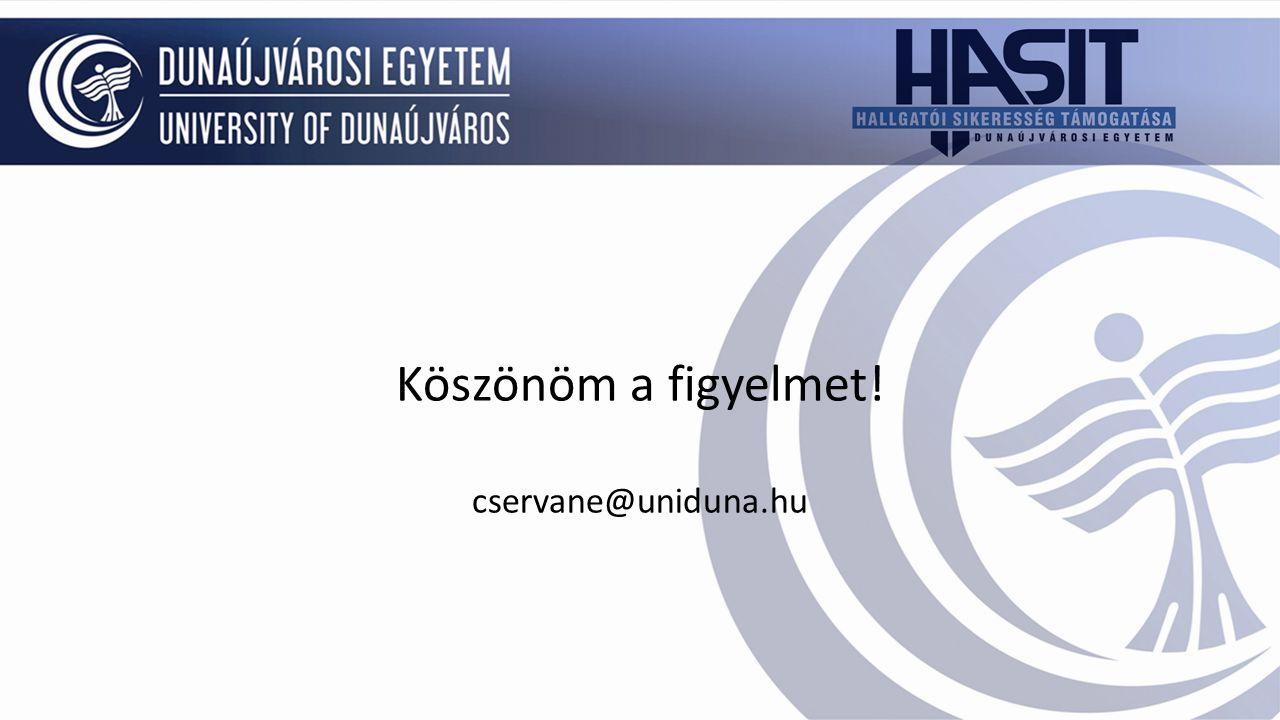 Köszönöm a figyelmet! cservane@uniduna.hu