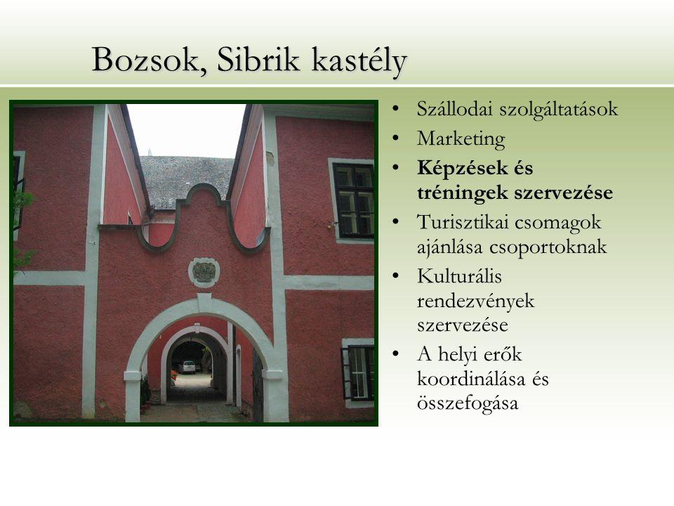 Bozsok, Sibrik kastély Szállodai szolgáltatások Marketing Képzések és tréningek szervezése Turisztikai csomagok ajánlása csoportoknak Kulturális rendezvények szervezése A helyi erők koordinálása és összefogása