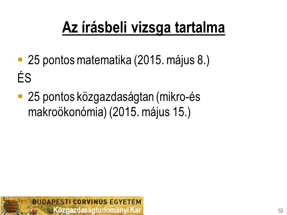Közgazdaságtudományi Kar 10 Az írásbeli vizsga tartalma  25 pontos matematika (2015.