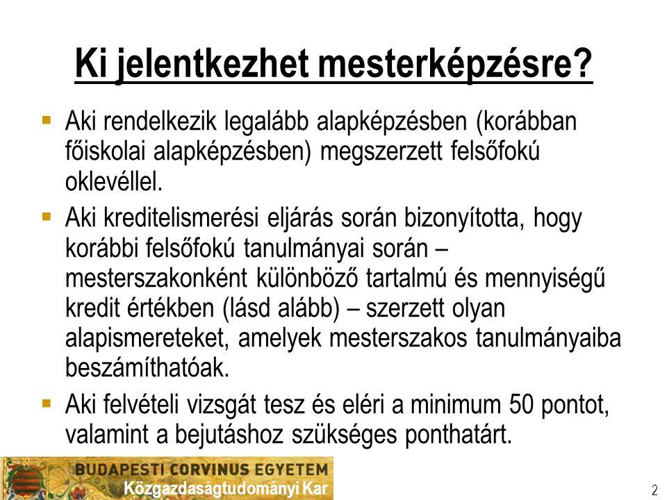 Közgazdaságtudományi Kar 2 Ki jelentkezhet mesterképzésre.