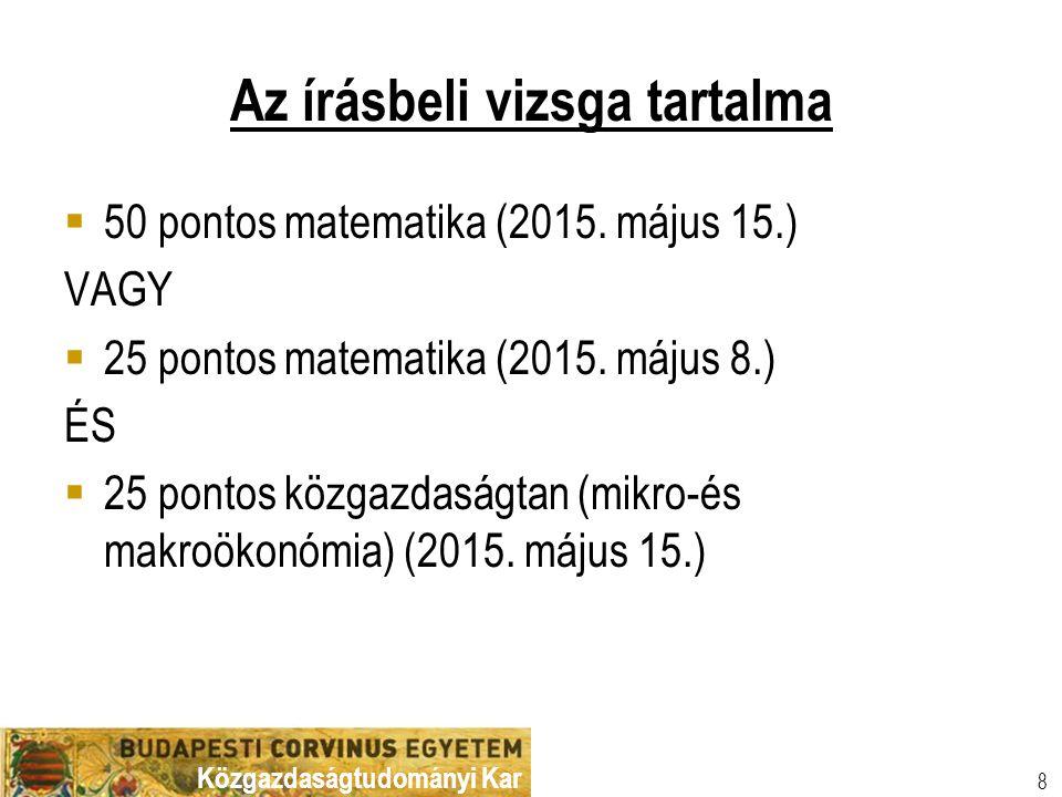 Közgazdaságtudományi Kar 8 Az írásbeli vizsga tartalma  50 pontos matematika (2015.
